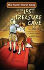The Sweet Street Gang and the Lost Treasure Cave by J Calvin Peace (Paperback / softback, 2009)