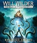 Will Wilder The Relic of Perilous Falls by Raymond Arroyo 9780147521507