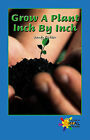 Grow a Plant Inch by Inch by Sandy Richter (Paperback / softback, 2003)