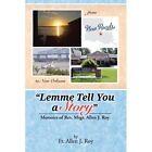Lemme Tell You a Story: Memoirs of REV. Msgr. Allen J. Roy by Fr Allen J Roy (Paperback / softback, 2012)