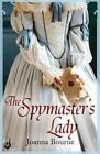 The Spymaster's Lady: Spymaster 2 (A Series of Sweeping, Passionate Historical Romance) by Joanna Bourne (Paperback, 2014)