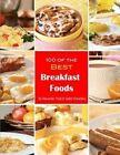 100 of the Best Breakfast Foods by Alexander Trost, Vadim Kravetsky (Paperback / softback, 2013)