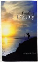 Finding Destiny Paperback 2015 By Thomas B. Gau (author)