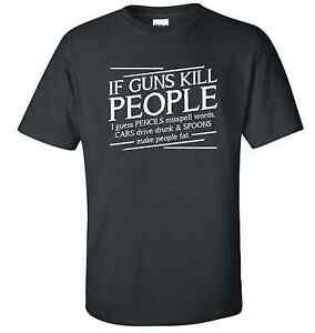 FUNNY-FIREARMS-GUN-2ND-AMENDMENT-IF-GUNS-KILL-PEOPLE-T-SHIRT-GRAPHIC-GILDAN