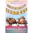 A Tale of Two Besties by Sophia Rossi (Paperback, 2016)