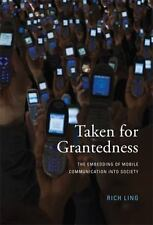 Taken for Grantedness: The Embedding of Mobile Communication into Society by Li
