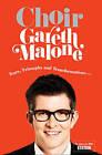 Choir: Gareth Malone by Gareth Malone (Hardback, 2012)