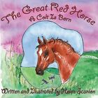 The Great Red Horse: A Colt Is Born by Helen Scanlon (Paperback / softback, 2015)