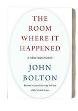 The Room Where It Happened : A White House Memoir by John Bolton (2020, Hardcover)