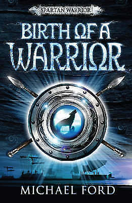 1 of 1 - Ford, Michael, Birth of a Warrior: Spartan 2 (Spartan Warrior), Very Good Book