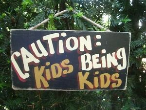 CAUTION KIDS BEING KIDS SHABBY CHIC COUNTRY WOOD PRIMITIVE RUSTIC  SIGN PLAQUE