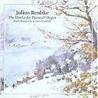 Julius Reubke - : The Works for Piano & Organ (2009)