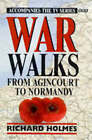 War Walks: v. 1: From Agincourt to Normandy by Richard Holmes (Paperback, 1997)
