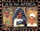 A is for Africa by Ifeoma Onyefulu (Paperback, 1996)