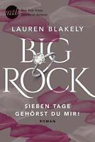 Big Rock - Sieben Tage gehörst du mir! von Lauren Blakely (2017, Taschenbuch)
