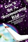 Don't Be a Boomerang Kid 9781453507360 by Jacqueline L Jones Paperback