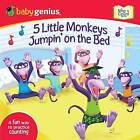 5 Little Monkeys Jumpin' on the Bed: A Sing and Learn Book from Babygenius by Babygenius (Board book, 2009)