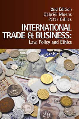 1 of 1 - International Trade and Business: Law, Policy and Ethics by Peter Gillies,...