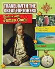 Explore with James Cook by Lisa Dalrymple (Hardback, 2015)