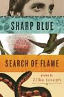 Sharp Blue Search of Flame by Zilka Joseph (Paperback, 2016)
