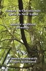 Rooted in Christianity, Open to New Light: Quaker Spiritual Diversity by Alex Wildwood, Woodbrooke Quaker Study Centre, Timothy Ashworth (Paperback, 2009)