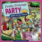 Pretty Princess Party: Hidden Picture Puzzles by Jill Kalz (Hardback, 2013)