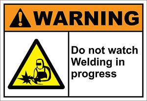 Welding In Progress Warning Sign