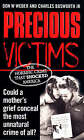 Precious Victims by Charles B. Bosworth, Don W. Weber (Paperback, 1998)