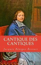 Cantique des Cantiques by Jacques Benigne Bossuet (2013, Paperback)