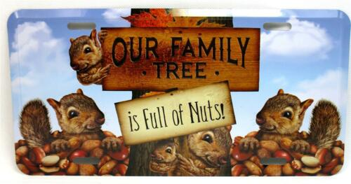 Our Family Tree is Full of Nuts! Car Truck Tag Novelty License Plate Squirrels