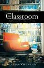 The Classroom: Ashley and Her Mystical Tale by Bhavna Khemlani (Paperback, 2013)