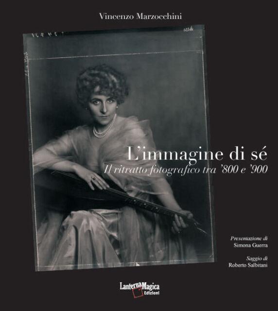L'immagine di sé Il ritratto forografico tra '800 e '900 Storia della fotografia