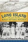 Long Island and the Woman Suffrage Movement by Antonia Petrash (Paperback / softback, 2013)