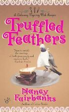 Culinary Food Writer: Truffled Feathers by Nancy Fairbanks (2001, Paperback)