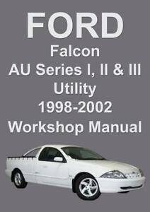 Ford Falcon Au Series I Ii Iii Xr6 Xr8 Ute Workshop Manual 1998 2002 Ebay