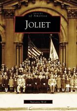 Images of America: Joliet by Marianne Wolf (2006, Paperback)
