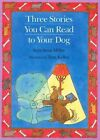 Three Stories You Can Read to Your Dog by Sara Swan Miller (Paperback, 1995)