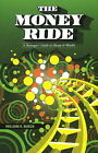 Money Ride: A Passenger's Guide to Money & Wealth by William K. Busch (Paperback, 2010)