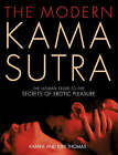 The Modern Kama Sutra: An Intimate Guide to the Secrets of Erotic Pleasure by Kirk Thomas, Kamini Thomas (Paperback, 2006)