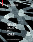 Neues Bauen Mit Holz: Typen Und Konstruktionen by Susanne Jacob-Freitag, Marc Wilhelm Lennartz (Hardback, 2015)
