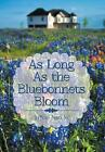 as Long Bluebonnets Bloom Nacole Modern Contemporary Fiction (pos. 9781491857304