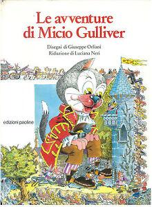 Neri Luciana Le Avventure Di Micio Gulliver Paoline 1988 Ill. Giuseppe Orliani Prix RéDuctions
