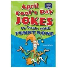 April Fool's Day Jokes to Tickle Your Funny Bone (Funnier Bone Jokes)-ExLibrary