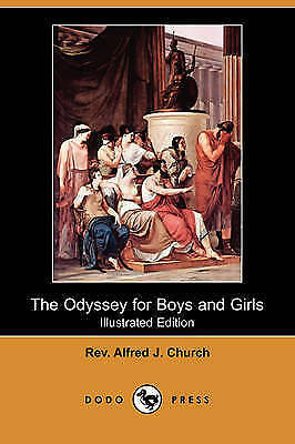 The Odyssey for Boys and Girls (Illustrated Edition) (Dodo Press) by Church, Re