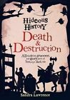 Hideous History: Death and Destruction by Sandra Lawrence (Hardback, 2016)