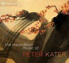 The Meditation Music of Peter Kater by Peter Kater (CD-Audio, 2014)
