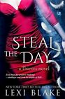 Steal the Day: Thieves #2 by Lexi Blake (Paperback / softback, 2013)
