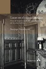 Lacan en el Cuarto Contiguo. Usos de la Teoria en la Literatura Argentina de...