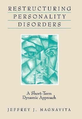 Restructuring Personality Disorders: A Short-Term Dynamic Approach, Magnavita Ph