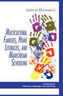 Multicultural Families, Home Literacies, and Mainstream Schooling by Information Age Publishing (Hardback, 2009)